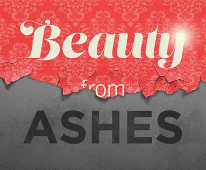 Beauty from Ashes – Part 4