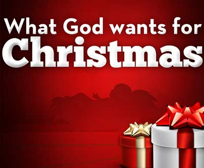 What God Wants for Christmas – Part 3