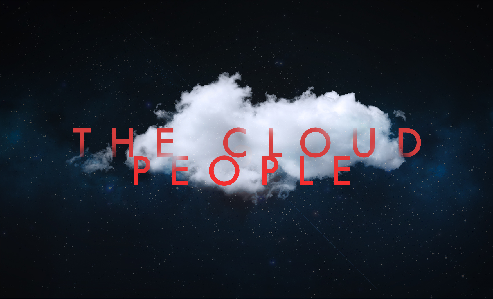 The Cloud People pt. 1