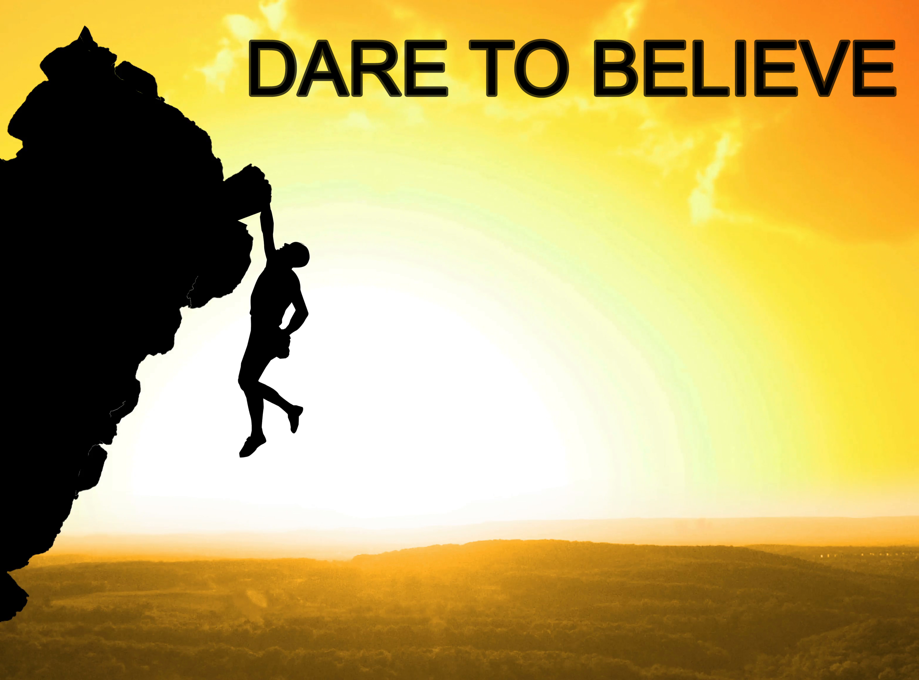 Dare to Believe pt. 1