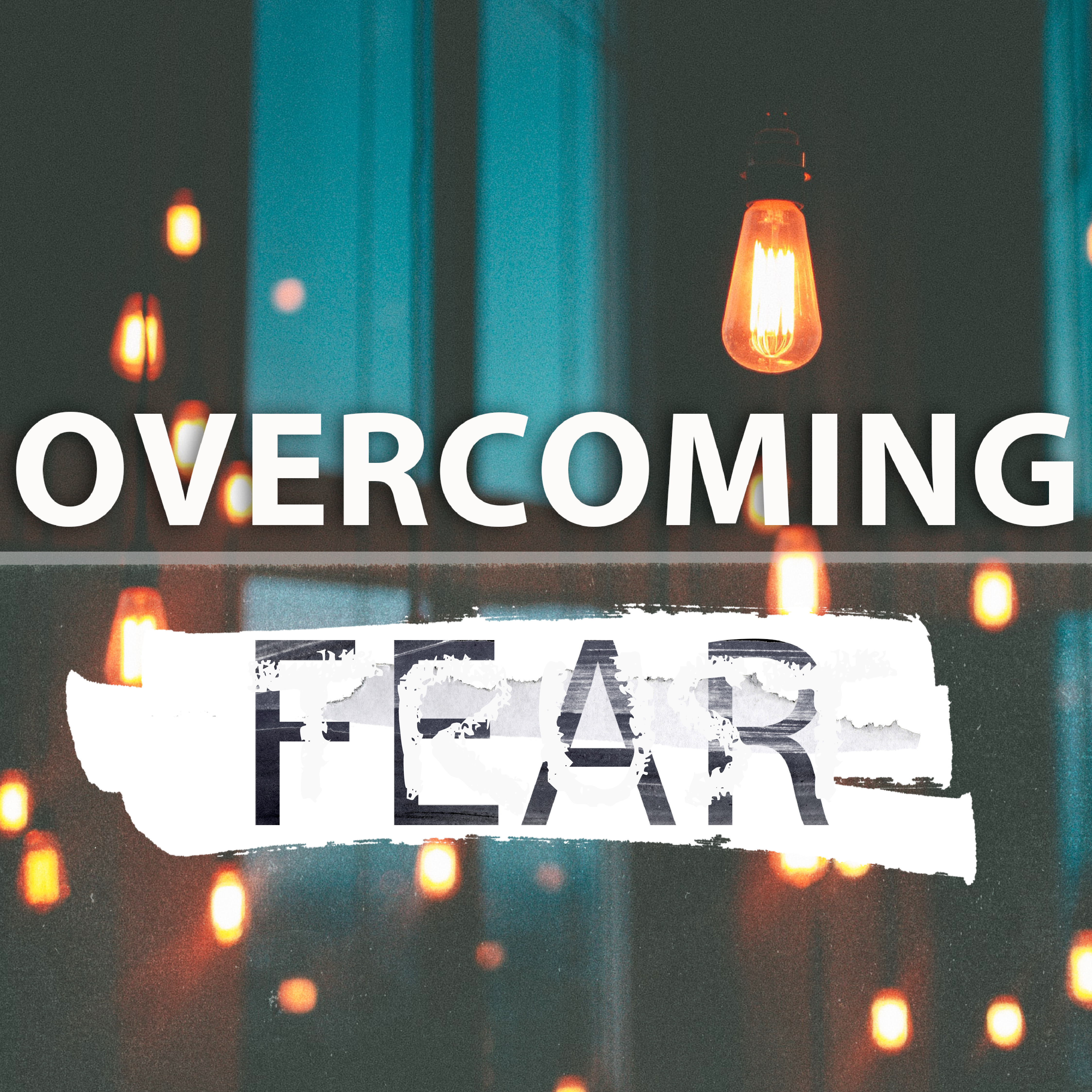 Overcoming Fear pt. 2
